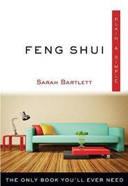 Feng Shui Plain & Simple by Sarah Bartlett