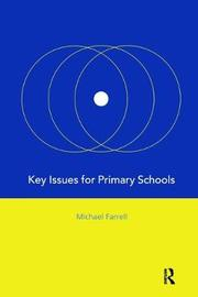 Key Issues for Primary Schools by Michael Farrell image