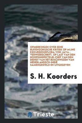 Opmerkingen Over Eene Buitenzorgsche Kritiek Op Mijne Exkursionsflora Von Java by S H Koorders image