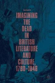 Imagining the Dead in British Literature and Culture, 1790-1848 by David McAllister image