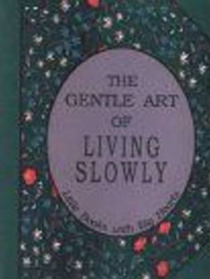 Gentle Art of Living Slowly by David Grayson image