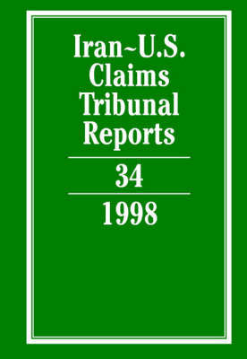 Iran-U.S. Claims Tribunal Reports: Volume 34