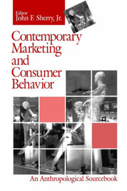 Contemporary Marketing and Consumer Behavior by John F. Sherry image