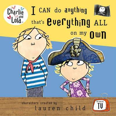 I Can Do Anything That's Everything All on My Own by Lauren Child image