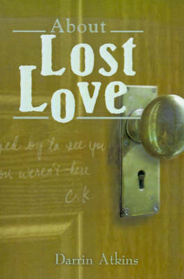About Lost Love by Darrin Atkins