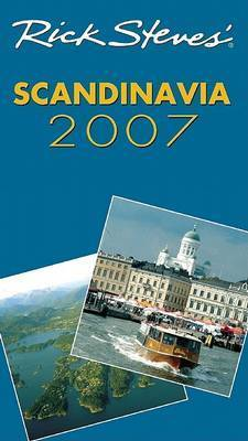 Rick Steves Scandinavia: 2007 by Rick Steves