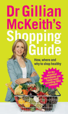 Dr Gillian McKeith's Shopping Guide: How, Where and Why to Shop Healthily by Gillian McKeith