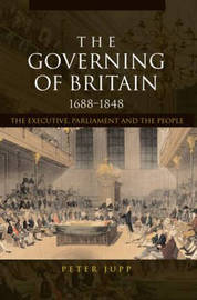 The Governing of Britain, 1688-1848 by Peter Jupp image