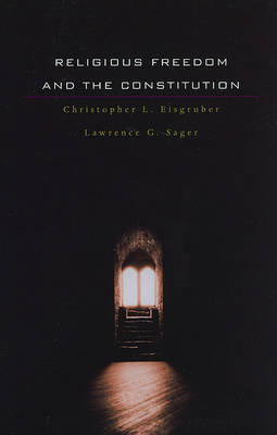 Religious Freedom and the Constitution by Christopher L. Eisgruber image