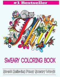 Sweary Coloring Book by Adult Coloring Books