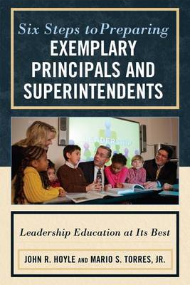 Six Steps to Preparing Exemplary Principals and Superintendents by John Hoyle image