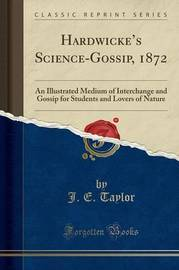 Hardwicke's Science-Gossip, 1872 by J.E. Taylor