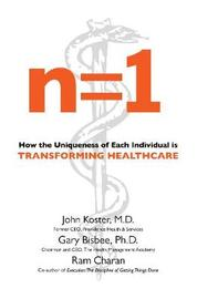 n=1: How the Uniqueness of Each Individual Is Transforming Healthcare by John Koster
