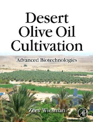 Desert Olive Oil Cultivation by Zeev Wiesman