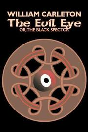The Evil Eye by William Carleton, Fiction, Classics, Literary by William Carleton image