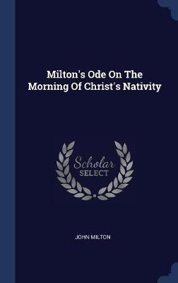 Milton's Ode on the Morning of Christ's Nativity by John Milton