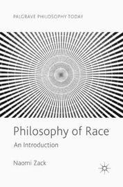 Philosophy of Race by Naomi Zack