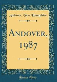 Andover, 1987 (Classic Reprint) by Andover New Hampshire image
