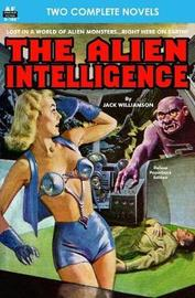 Alien Intelligence, The, & Into the Fourth Dimension by Jack Williamson image