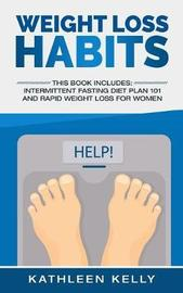 Weight Loss Habits by Kathleen Kelly