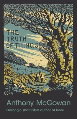 The Truth of Things by Anthony McGowan