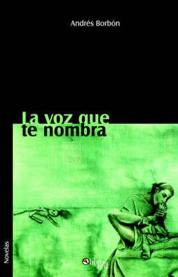 La Voz Que TE Nombra by Andres Borbon image