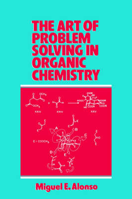 The Art of Problem Solving in Organic Chemistry by Miguel E. Alonso image