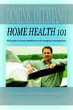 Home Health 101 by Dominic Ottaviano