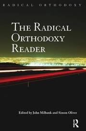 The Radical Orthodoxy Reader