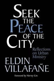 Seek the Peace of the City by Eldin Villafane