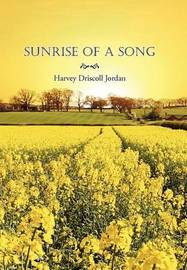 Sunrise of a Song by Harvey Driscoll Jordan image