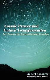 Cosmic Prayer and Guided Transformation by Robert Govaerts