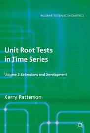 Unit Root Tests in Time Series Volume 2 by Kerry Patterson