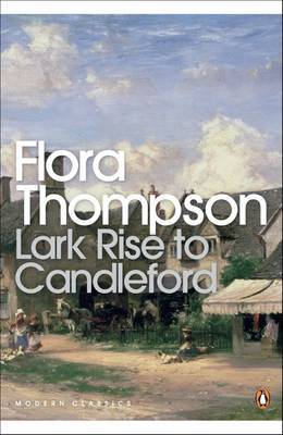 Lark Rise to Candleford: A Trilogy by Flora Thompson
