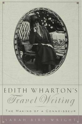 Edith Wharton's Travel Writing by Sarah Bird Wright image
