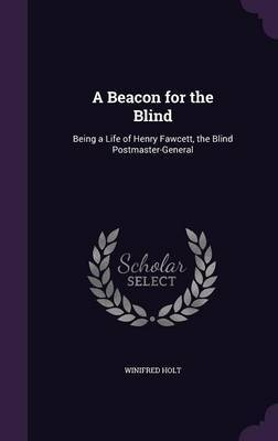 A Beacon for the Blind by Winifred Holt image