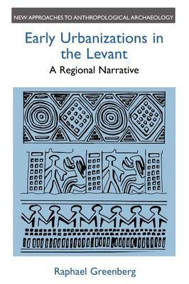 Early Urbanizations in the Levant by Raphael Greenberg