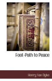 Foot-Path to Peace by Henry Van Dyke