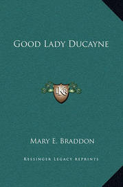 Good Lady Ducayne by Mary , Elizabeth Braddon