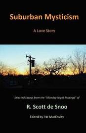 Suburban Mysticism by R Scott De Snoo