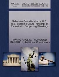 Salvatore Granello et al. V. U.S. U.S. Supreme Court Transcript of Record with Supporting Pleadings by Irving Anolik