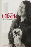 Helen Clark: Inside Stories by Claudia Pond-Eyley