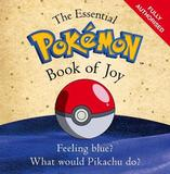 The Essential Pokemon Book of Joy by The Pokemon Company International Inc