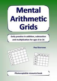 Mental Arithmetic Grids by Paul Borrows