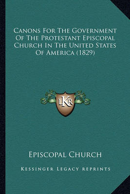 Canons for the Government of the Protestant Episcopal Church in the United States of America (1829) by Episcopal Church