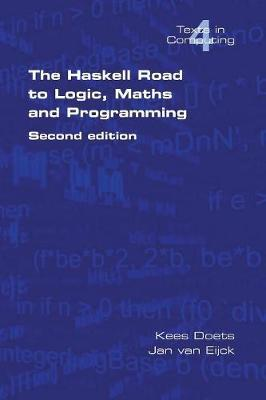 The Haskell Road to Logic, Maths and Programming: v. 4 by Kees Doets