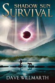 Shadow Sun Survival by Dave Willmarth