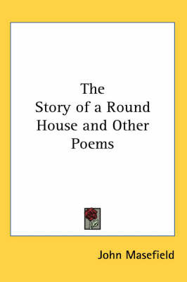 The Story of a Round House and Other Poems by John Masefield image