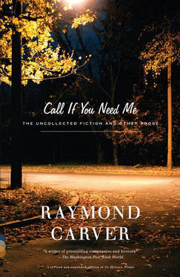 Call If You Need ME by Raymond Carver image