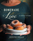Homemade With Love: Simple Scratch Cooking from in Jennie's Kitchen by Jennifer Perillo